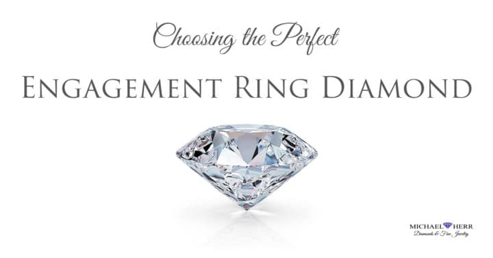 Choosing the Perfect Engagement Ring Diamond