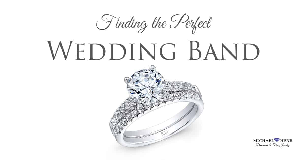 Finding the perfect wedding band to fit your engagement ring.